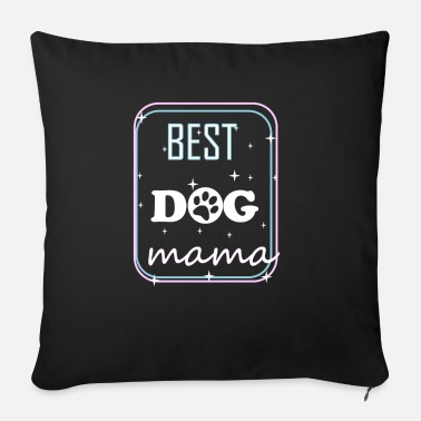 Mama Design This Best DOG mama design - Sofa pillow with filling 45cm x 45cm