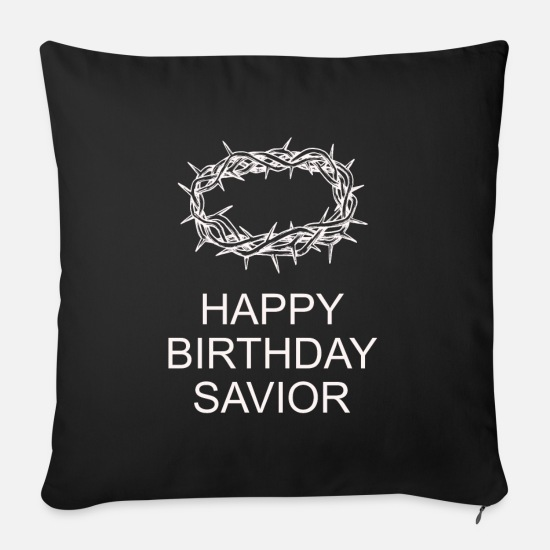 Birthday Pillow Cases - Happy Birthday Savior thorns crown of thorns Jesus - Sofa pillow with filling 45cm x 45cm black