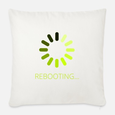Reboot Rebooting - Sofa pillow with filling 45cm x 45cm