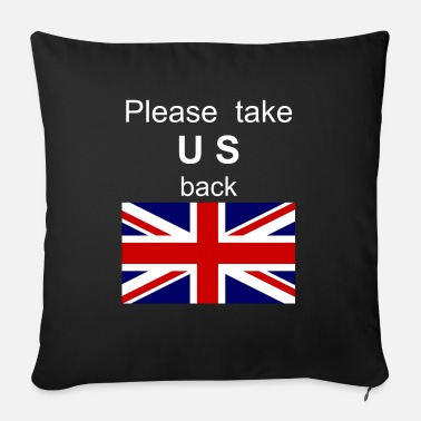 Commonwealth Please take US back Commonwealth UK - Sofa pillow with filling 45cm x 45cm