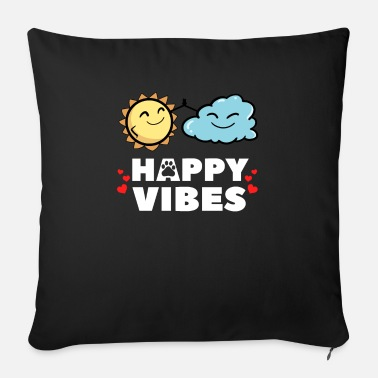 Happy vibes happy Happy life loving sun - Sofa pillow with filling 45cm x 45cm