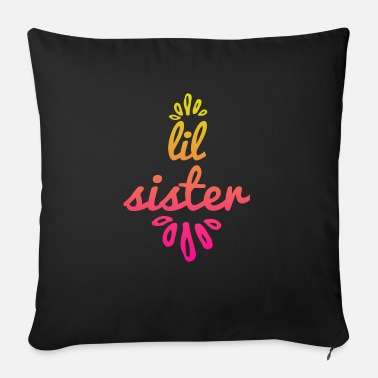Little Sister lil sister, little sister - Little sister - Sofa pillow with filling 45cm x 45cm