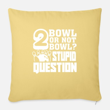 Bowling Bowling To Bowl Or Not To Bowl - Sofa pillow with filling 45cm x 45cm