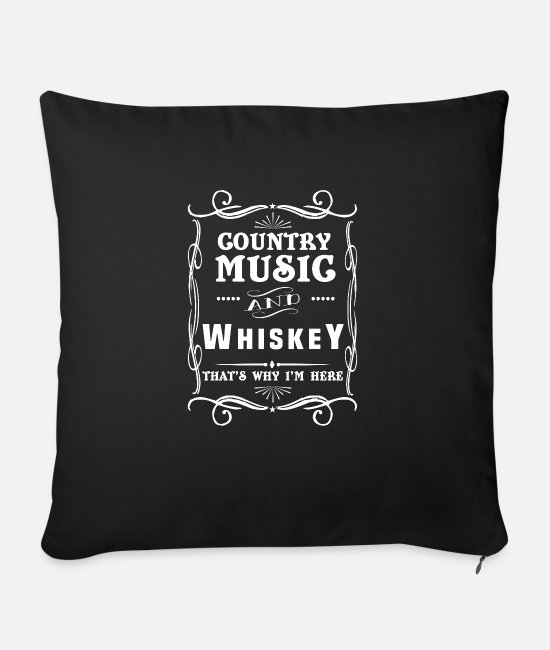 Guitar Pillow Cases - Country Music And Whiskey That's Why I'm Here - Sofa pillow with filling 45cm x 45cm black