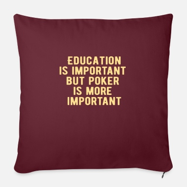 Poker Cards POKER: Education is important - Sofa pillow with filling 45cm x 45cm