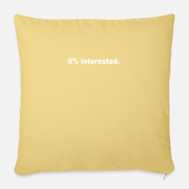 Interesting 0% Interested Not interested No interest - Sofa pillow with filling 45cm x 45cm