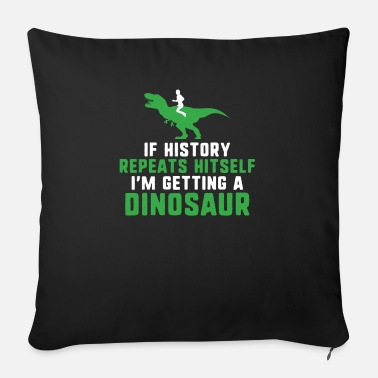 Laugh TEE im getting a dinosaur funny humor jokeI'm gett - Sofa pillow with filling 45cm x 45cm