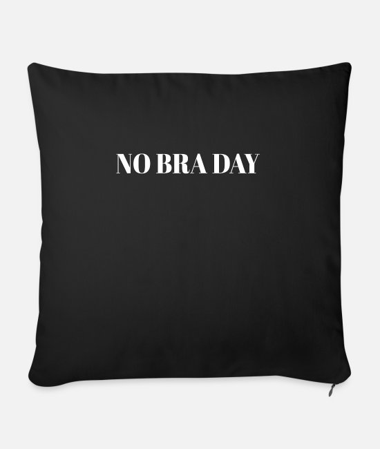 Tits Pillow Cases - No Bra Day Club bra bust holder gift - Sofa pillow with filling 45cm x 45cm black