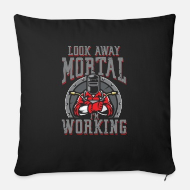 Oxyacetylene Welding Look away mortal i work | Welder - Sofa pillow with filling 45cm x 45cm