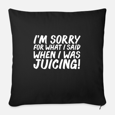 Hungry I am sorry for what I said when I when I was - Sofa pillow with filling 45cm x 45cm