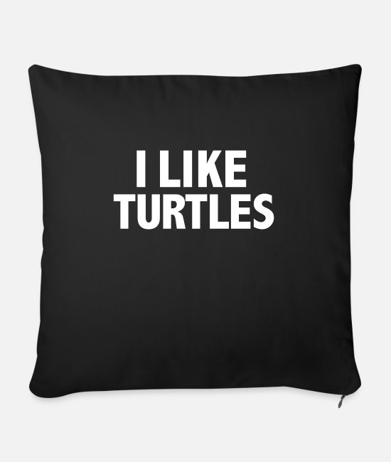 Embarrassing Pillow Cases - Turtles Animal Lover Gift Zoo Turtle Owner - Sofa pillow with filling 45cm x 45cm black