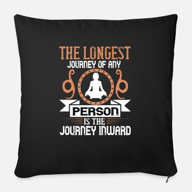 Journey The longest journey of any person is the journey .. - Sofa pillow with filling 45cm x 45cm