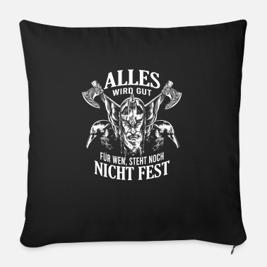 Everything will be fine for who is not fixed Vikings - Sofa pillow with filling 45cm x 45cm