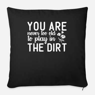 Husband You Are Never Too Old To Play In The Dirt - Sofa pillow with filling 45cm x 45cm