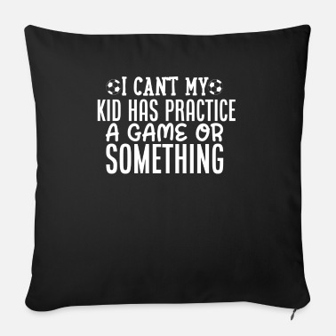 Love My Wife I Cant My Kid Has A Practice Game Or Something - Sofa pillow with filling 45cm x 45cm