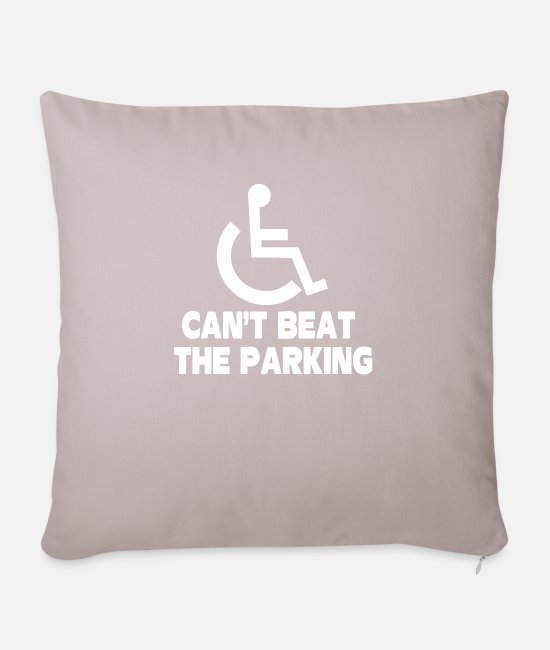 Handicap Pillow Cases - cant beat the parking - Sofa pillow with filling 45cm x 45cm light taupe