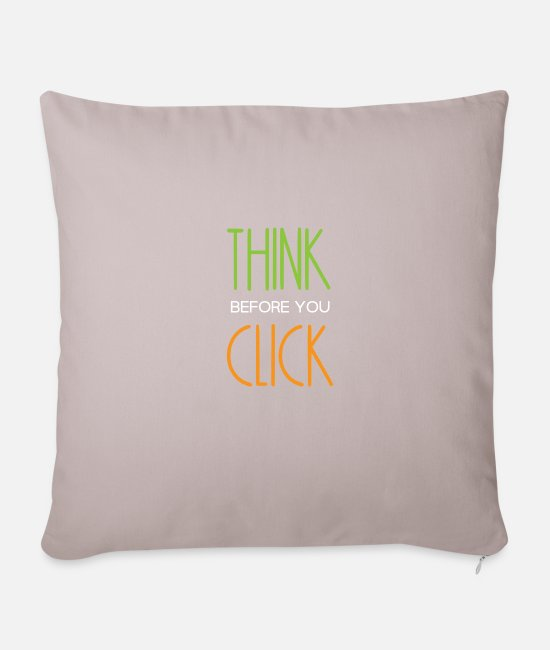 Programmemer Pillow Cases - Think before you click computer scientist saying - Sofa pillow with filling 45cm x 45cm light taupe