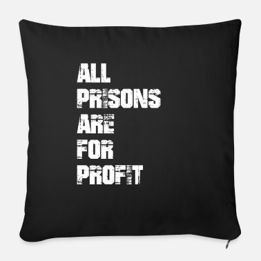Profit All prisons are for profit - Sofa pillow with filling 45cm x 45cm