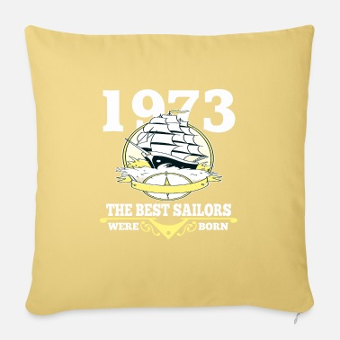 Sailor 1973 birthday sailing sailing sport - Sofa pillow with filling 45cm x 45cm
