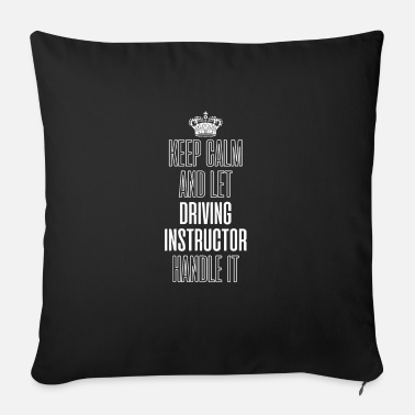 Driving School Keep Calm And Let Driving Instructor Handle It - Sofa pillow with filling 45cm x 45cm