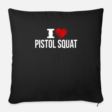 Low-functioning I Love Pistol Squat Shirt - Gift - Sofa pillow with filling 45cm x 45cm