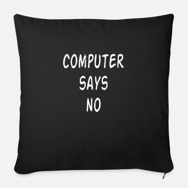 Computer says no - Sofa pillow with filling 45cm x 45cm