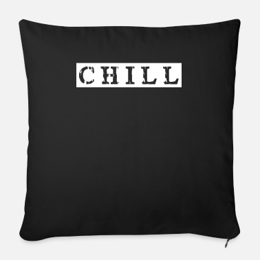 Chill chill chill chill out - Bankkussen met vulling 44 x 44 cm