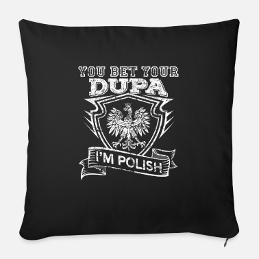 Dupa You Bet Your Sweet Dupa In The Polish Distressed - Sofa pillow with filling 45cm x 45cm