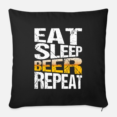 Suff EAT SLEEP BEER REPEAT ... Weekend is beer time - Sofa pillow with filling 45cm x 45cm