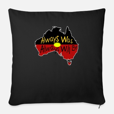 Always Always Was Always Will Be - Sofa pillow with filling 45cm x 45cm