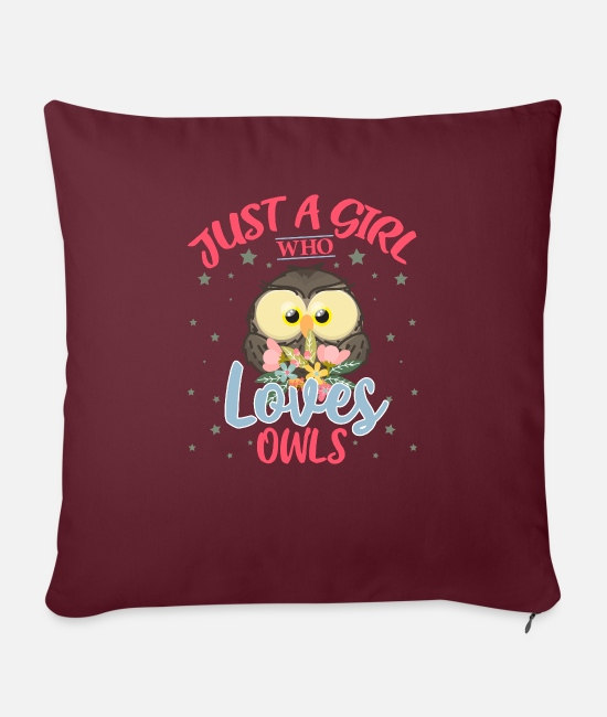 Love Pillow Cases - Just a Girl Who Loves Owls - Sofa pillow with filling 45cm x 45cm burgundy