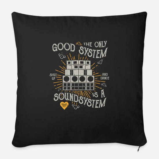 System Pillow Cases - THE ONLY GOOD SYSTEM IS A SOUND SYSTEM GIFT - Sofa pillow with filling 45cm x 45cm black
