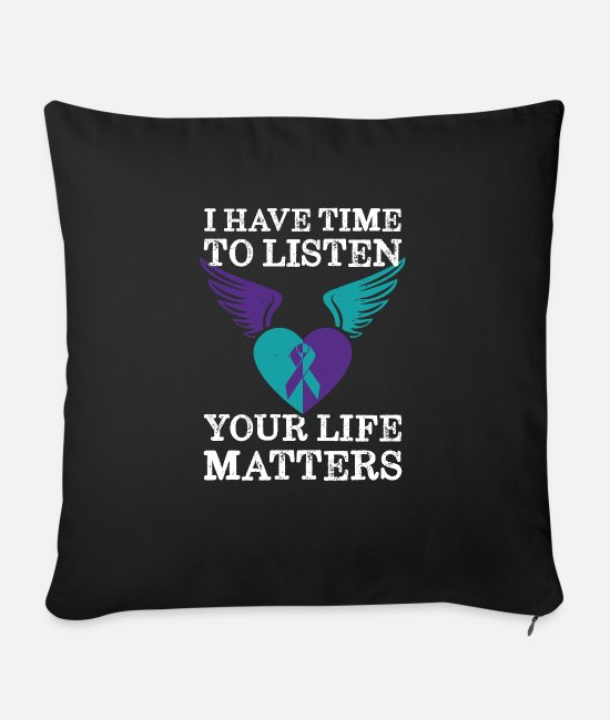 Mental Pillow Cases - Your Life Matters Mental Health Suicide Awareness - Sofa pillow with filling 45cm x 45cm black
