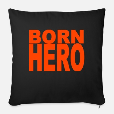 Hero As a hero born birthday gift hero Hero - Sofa pillow with filling 45cm x 45cm