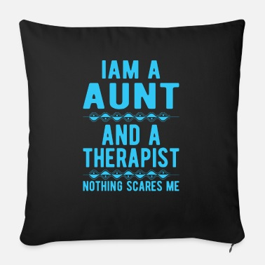 Suicidal Counselor Therapist Aunt Therapist: Iam a Aunt and a Therapist - Sofa pillow with filling 45cm x 45cm