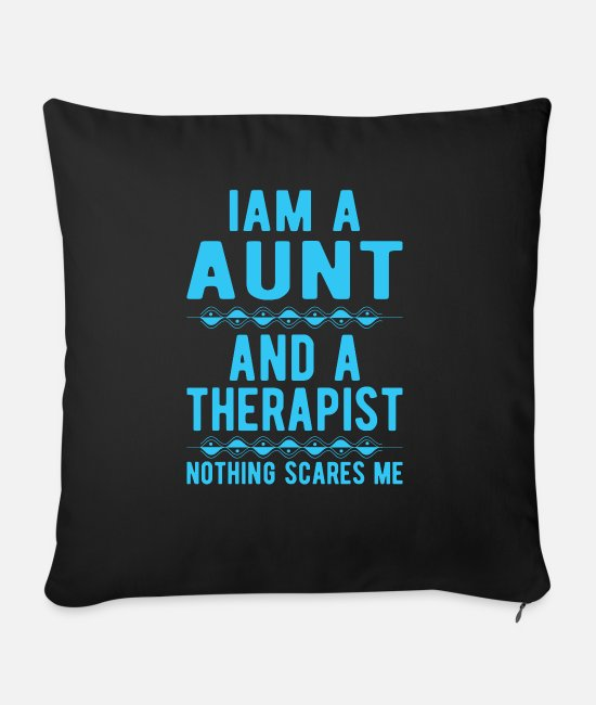 Mental Health Pillow Cases - Aunt Therapist: Iam a Aunt and a Therapist - Sofa pillow with filling 45cm x 45cm black