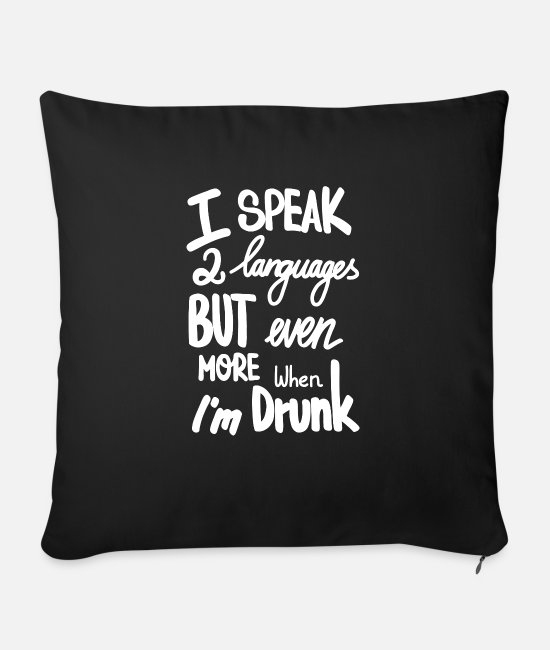 Celebrate Pillow Cases - I speak 2 languages but even more when i'm drunk - Sofa pillow with filling 45cm x 45cm black
