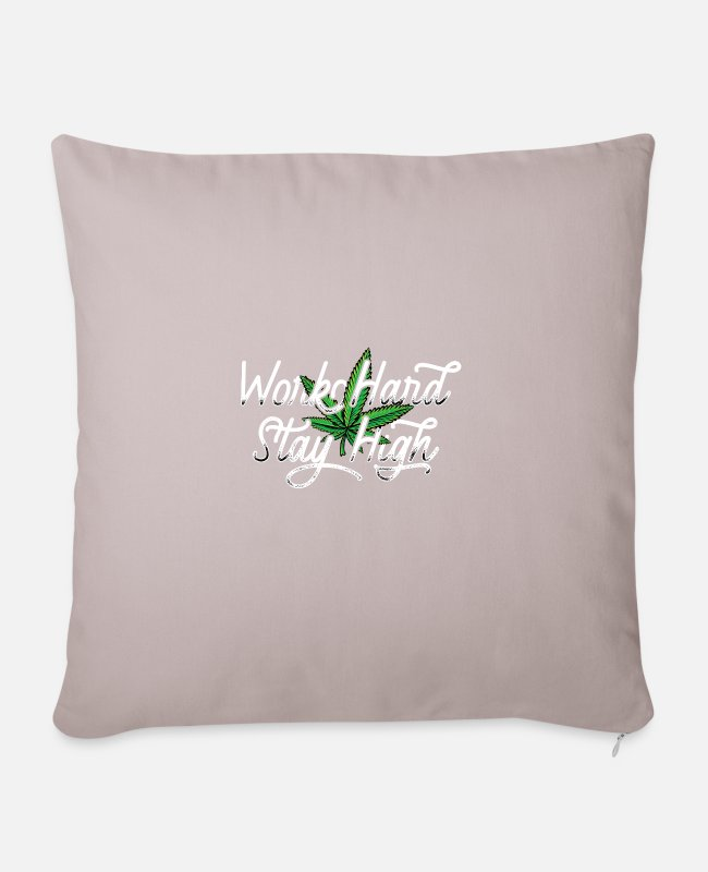 Drugs Pillow Cases - Cannabis work hard stay high saying hemp plant - Sofa pillow with filling 45cm x 45cm light taupe