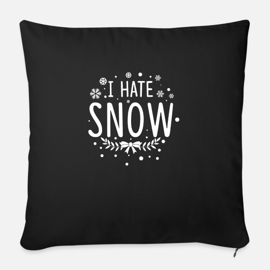 Gift Idea Pillow Cases - I hate snow - Sofa pillow with filling 45cm x 45cm black