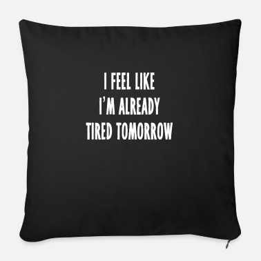 Saying funny saying sayings - Sofa pillow with filling 45cm x 45cm