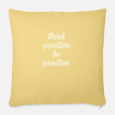 Positive Think positive be positive - Sofa pillow with filling 45cm x 45cm