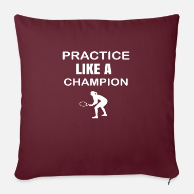Practice Like A Real Champion - Sofa pillow with filling 45cm x 45cm