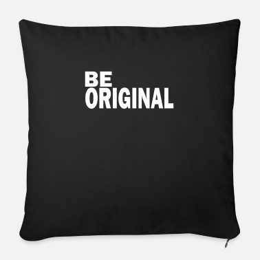 Original Be original is an original - Sofa pillow with filling 45cm x 45cm