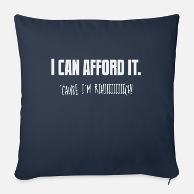 Slut I can afford it. Because i'm rich - Sofa pillow with filling 45cm x 45cm