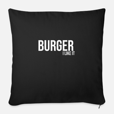 Text Burger I like fast food - Sofa pillow with filling 45cm x 45cm