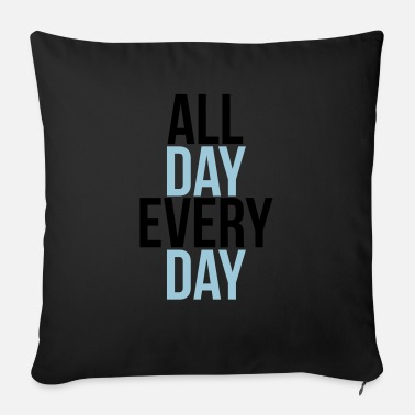Day all day every day - Coussin et housse de 45 x 45 cm