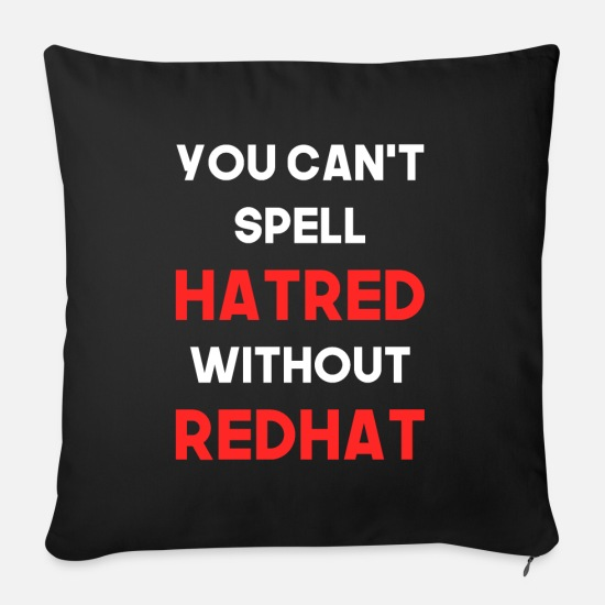 Democratic Party Pillow Cases - You Can't Spell Hatred Without Redhat Anti Trump - Sofa pillow with filling 45cm x 45cm black