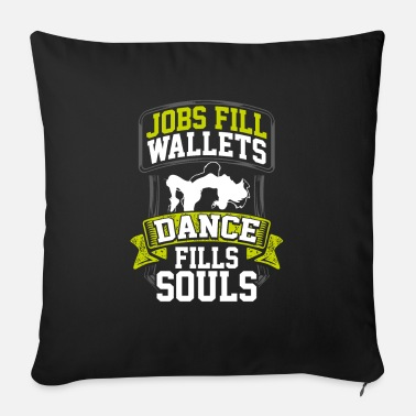 Checkout Dancer Gift Jobs Fill Wallets Dancing Fills Souls - Sofa pillow with filling 45cm x 45cm