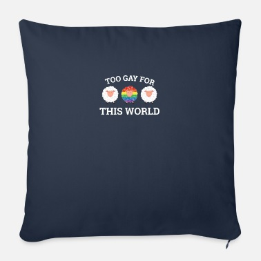 Homo Too gay for this world - gay lesbian - Sofa pillow with filling 45cm x 45cm