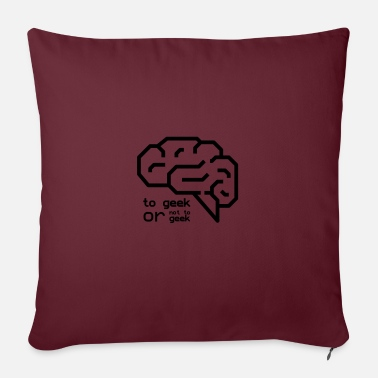 Geek To Geek or not to Geek - Sofa pillow with filling 45cm x 45cm